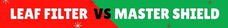 leaf filter vs mastershield reviews