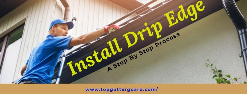 how to install drip edge